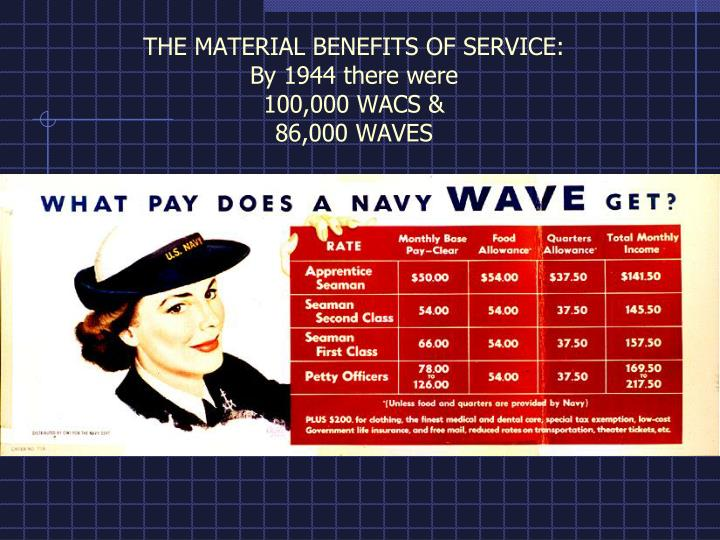 THE MATERIAL BENEFITS OF SERVICE: