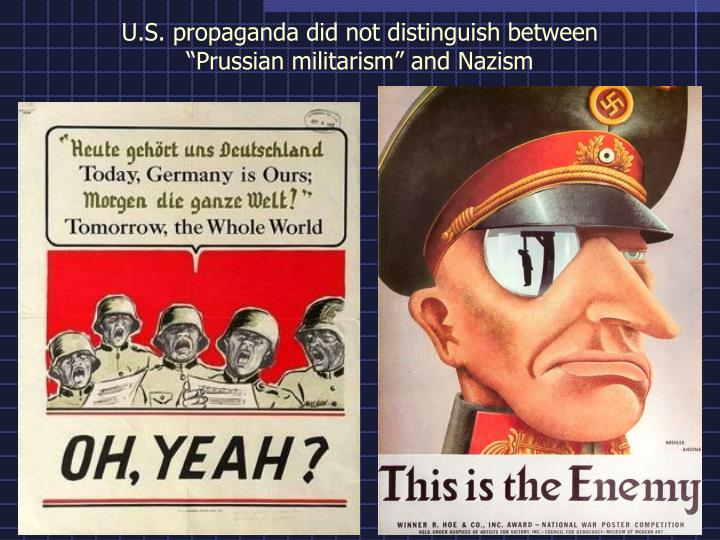 U.S. propaganda did not distinguish between