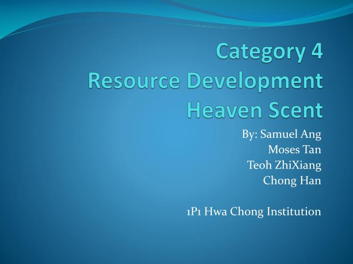 Category 4 resource development heaven scent