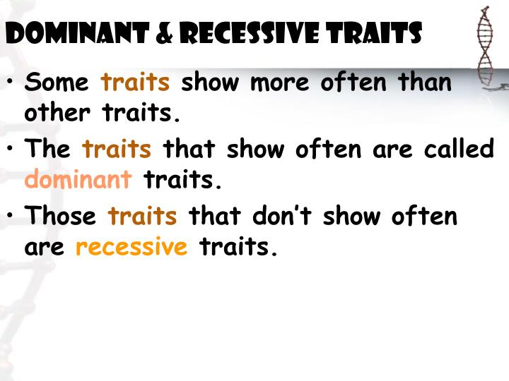 Dominant & Recessive Traits