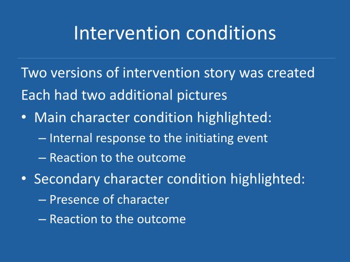 Intervention conditions