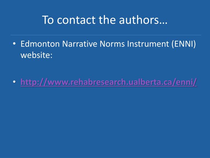 To contact the authors…