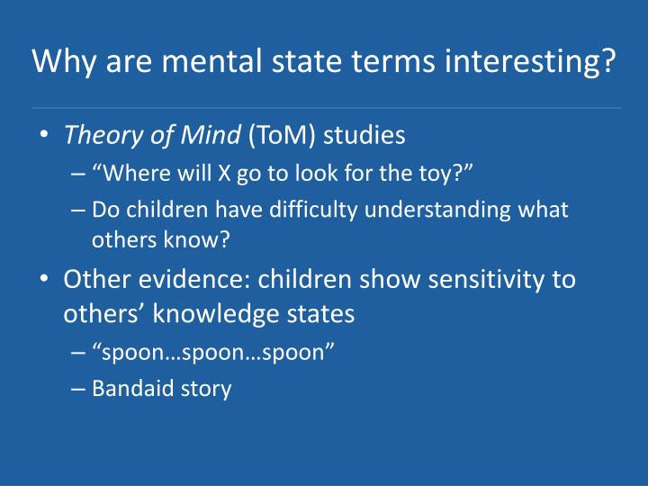 Why are mental state terms interesting?