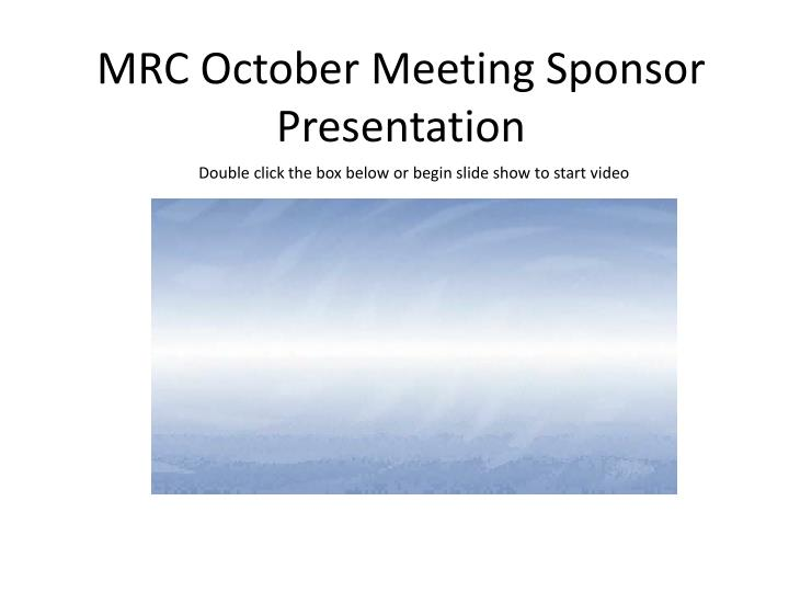 Mrc october meeting sponsor presentation