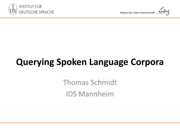 Querying spoken language corpora