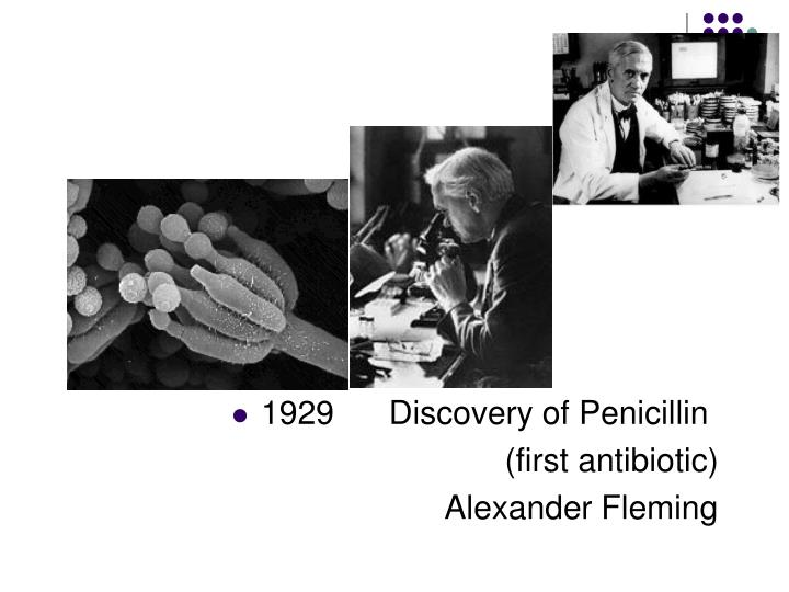 1929      Discovery of Penicillin