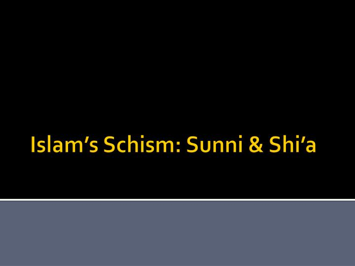 Islam's Schism: Sunni &