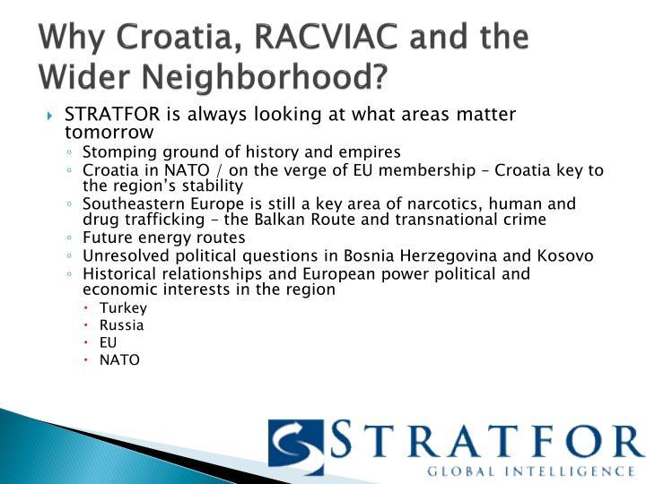 Why Croatia, RACVIAC and the Wider Neighborhood?