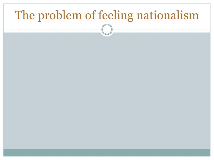 The problem of feeling nationalism