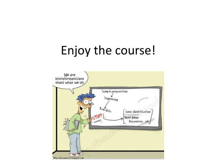 Enjoy the course!