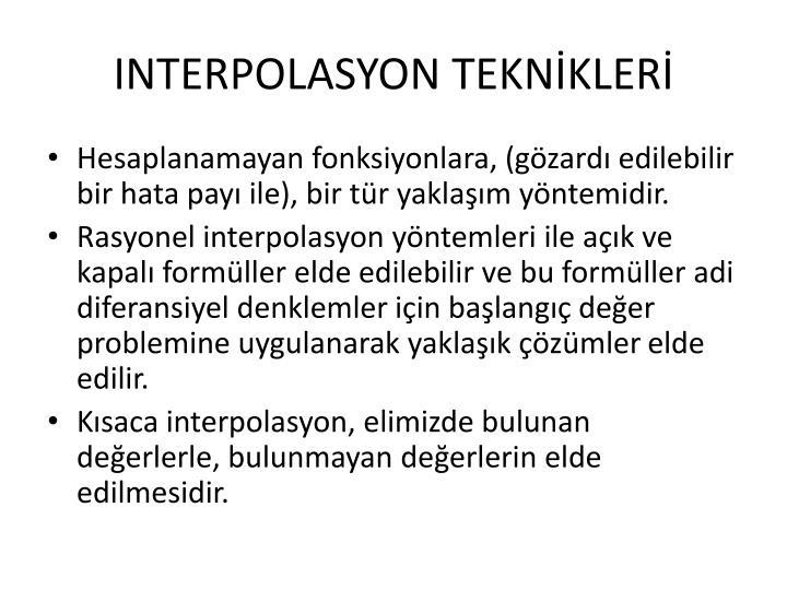 INTERPOLASYON TEKNİKLERİ