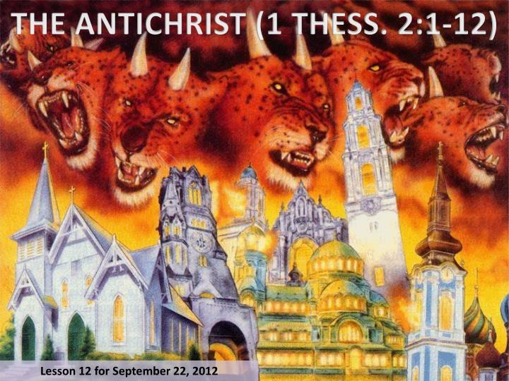 THE ANTICHRIST (1 THESS. 2:1-12)