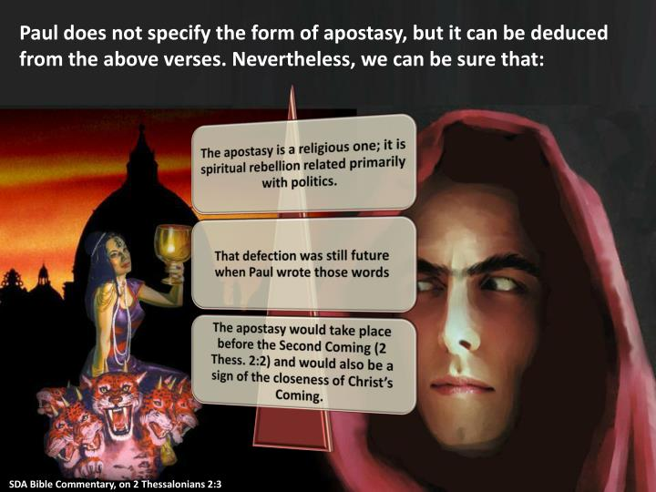 Paul does not specify the form of apostasy, but it can be deduced from the above verses. Nevertheless, we can be sure that