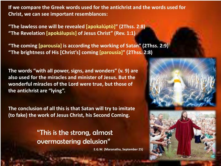 If we compare the Greek words used for the antichrist and the words used for Christ, we can see important resemblances