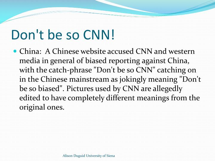 Don't be so CNN!