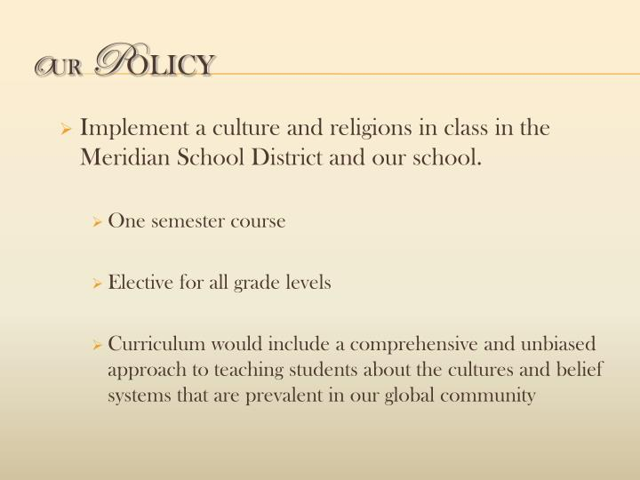 Implement a culture and religions in class in the Meridian School District and our school.