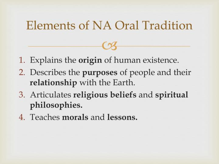 Elements of NA Oral Tradition