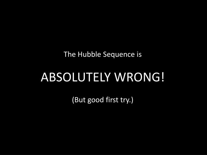 The Hubble Sequence is