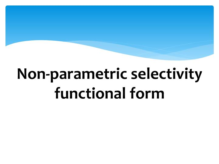 Non-parametric selectivity functional form