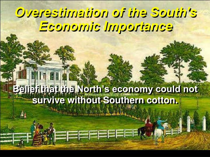 Overestimation of the South's Economic Importance