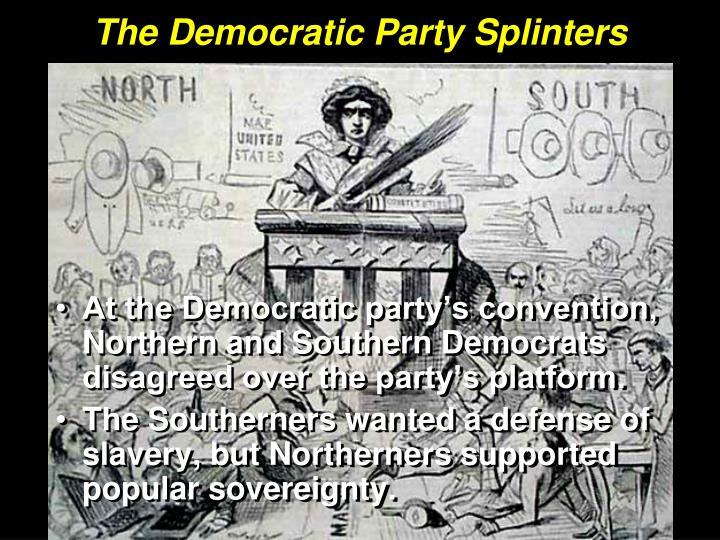 The Democratic Party Splinters