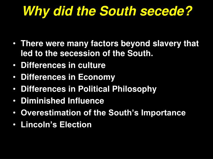 Why did the South secede?