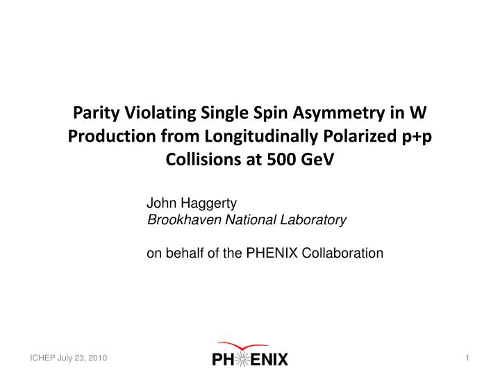 Parity Violating Single Spin Asymmetry in W Production from Longitudinally Polarized