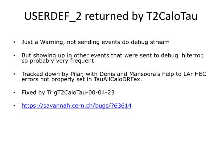 USERDEF_2 returned by T2CaloTau