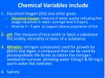chemical variables include
