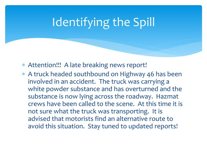 Identifying the Spill