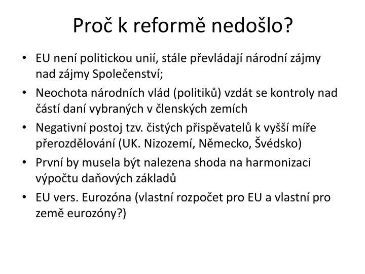 Proč k reformě nedošlo?