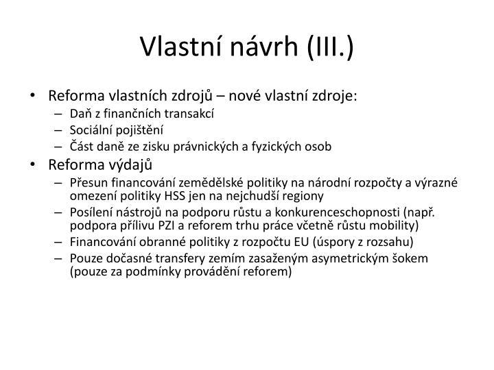 Vlastní návrh (III.)