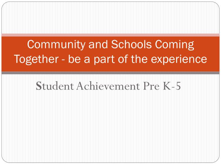 Community and schools coming together be a part of the experience