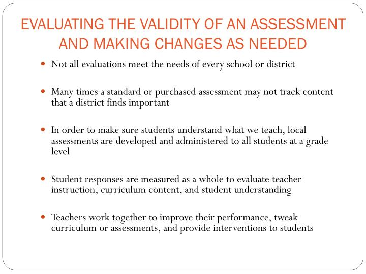 EVALUATING THE VALIDITY OF AN ASSESSMENT AND MAKING CHANGES AS NEEDED