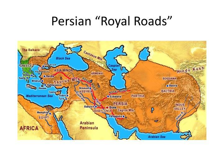 """Persian """"Royal Roads"""""""