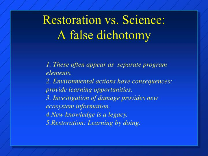 Restoration vs. Science: