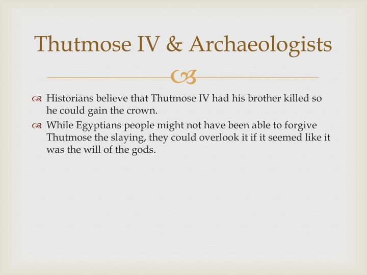 Thutmose IV & Archaeologists