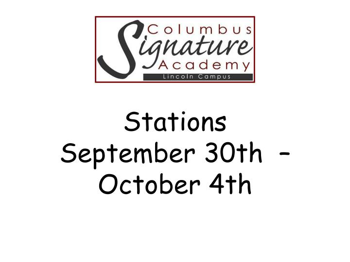 Stations september 30th october 4th