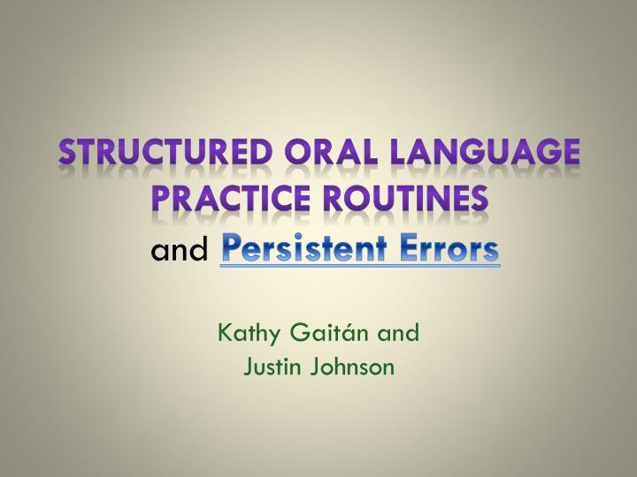 Structured oral language practice routines and persistent errors