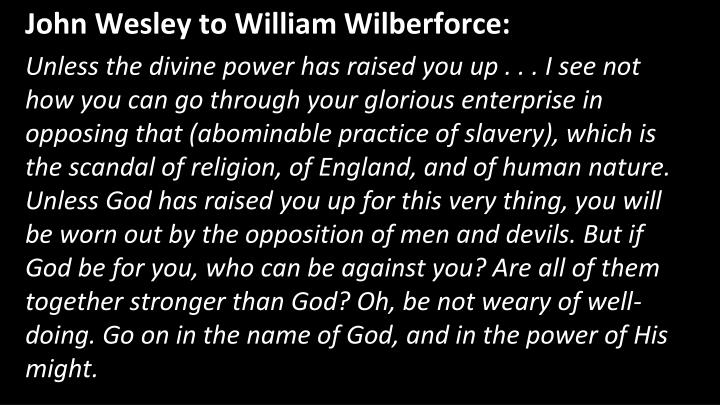John Wesley to William Wilberforce: