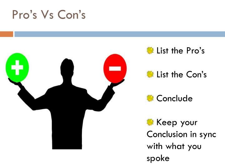 Pro's Vs Con's