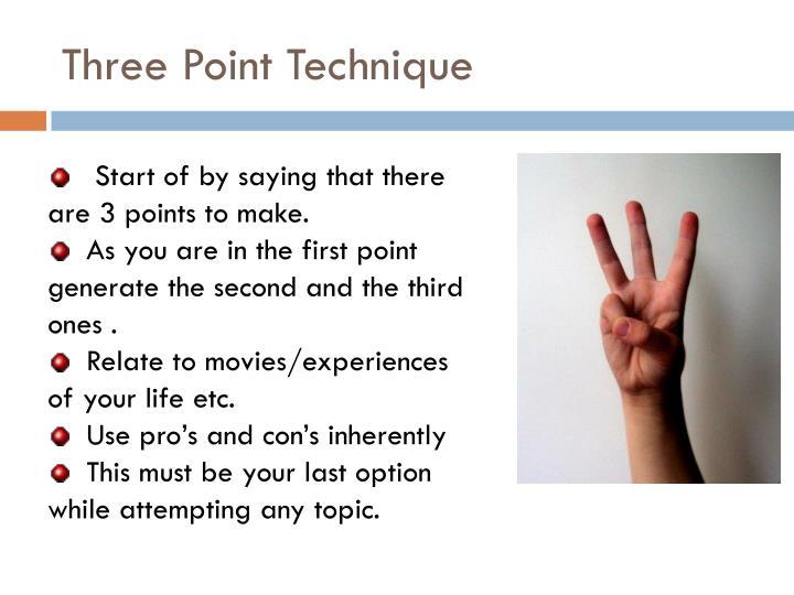 Three Point Technique