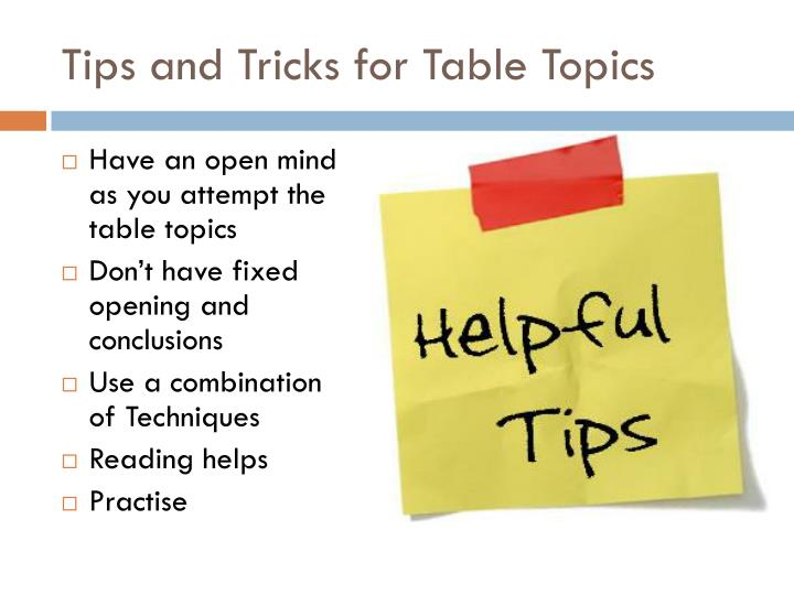 Tips and tricks for table topics