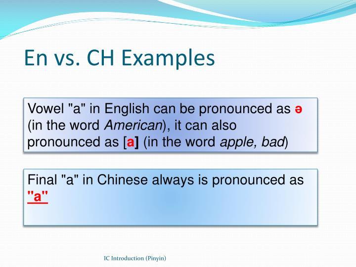 En vs. CH Examples