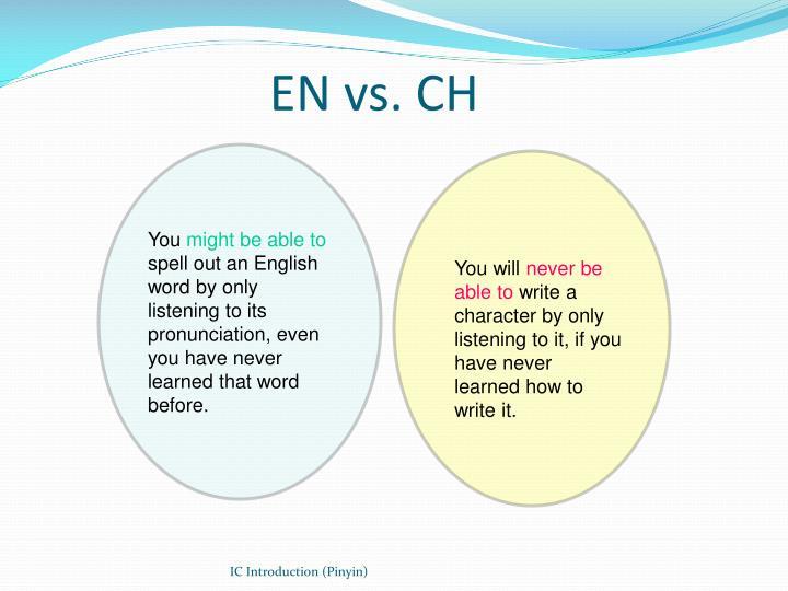 EN vs. CH
