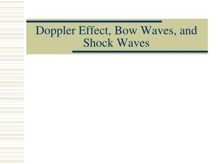 Doppler effect bow waves and shock waves