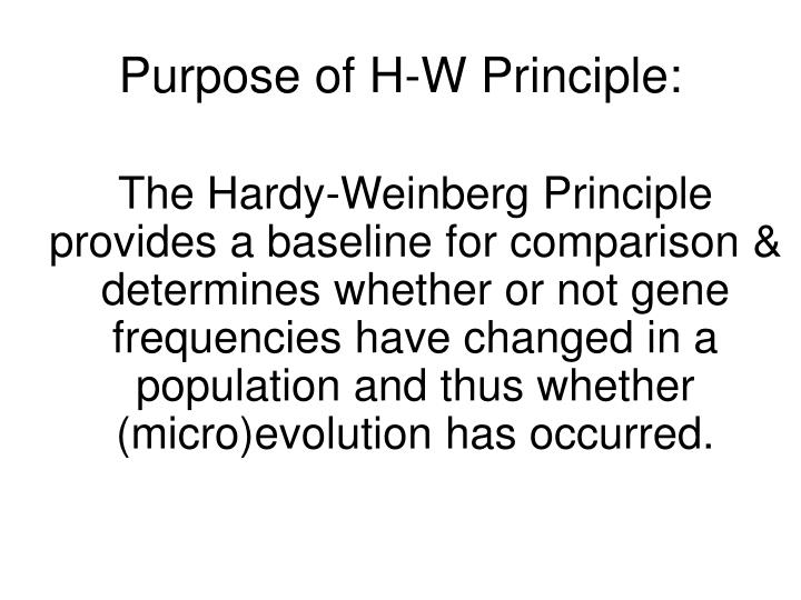 Purpose of H-W Principle:
