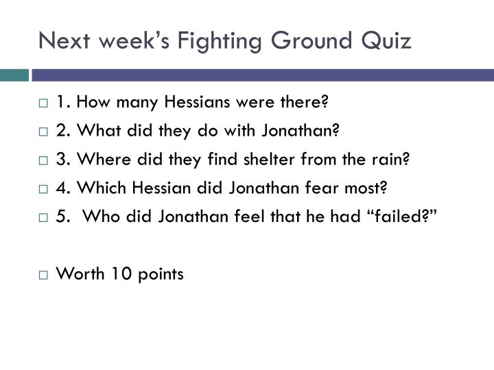Next week's Fighting Ground Quiz