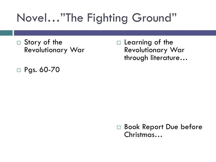 "Novel…""The Fighting Ground"""