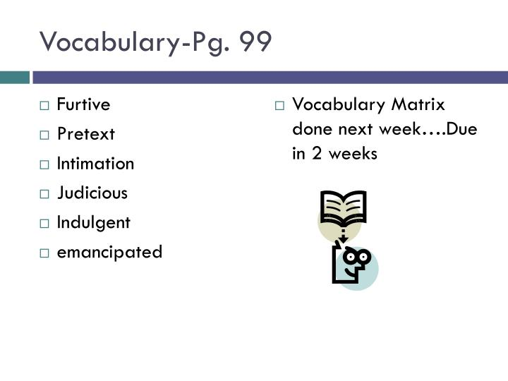 Vocabulary-Pg. 99